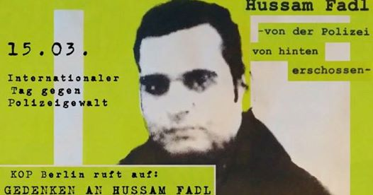 Aufruf zum Internationalen Tag gegen Polizeigewalt und Gedenken an Hussam Fadl | Calling for the International Day Against Police Brutality and Rememberence of Hussam Fadl